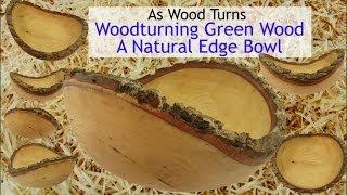Woodturning Green Wood - A Natural Edge Bowl