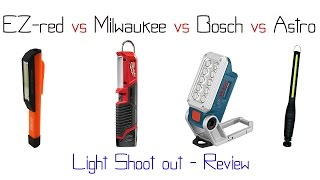 Bosch vs Milwuakee  vs EZ-Red vs Astro - LED work light shoot out review/comparison