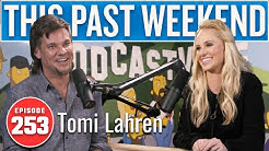 Tomi Lahren | This Past Weekend w/ Theo Von #253