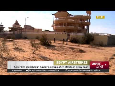 Airstrikes launched in Sinai Peninsula following attack on Egyptian army post