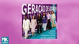 Geração de Adoradores - Volume 1 (CD COMPLETO)
