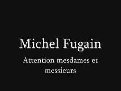 MICHEL FUGAIN attention mesdames et messieurs