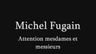 MICHEL FUGAIN attention mesdames et messieurs