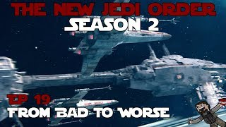 Star Wars Empire at War - The New Jedi Order 0.6 (New Republic) Ep 19 - From Bad To Worse