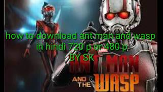 How to download ant man and wasp full movie in Hindi 720p or 480p 369mb by sk