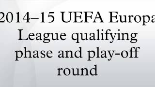 2014--15 UEFA Europa League qualifying phase and play-off round