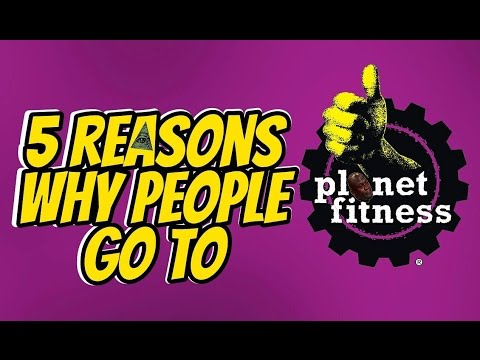 PLANET FITNESS: 5 REASONS TO GO THERE