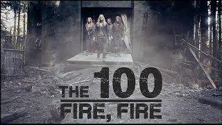 The 100 | Fire, Fire