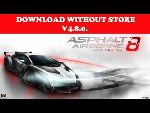 Asphalt 8 Download Without Store | Pc Setup Appx |  4.8.0.7j  | BN World