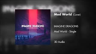 Imagine Dragons - Mad World (3D Audio)