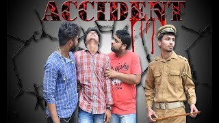 Accident , the Escape Plan | JKR ,Saubhagya & Anmol