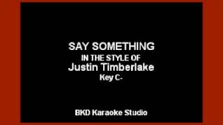 Say Something - Justin Timberlake (Karaoke with Lyrics)