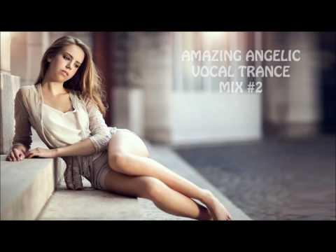 AMAZING ANGELIC VOCAL TRANCE MIX #2