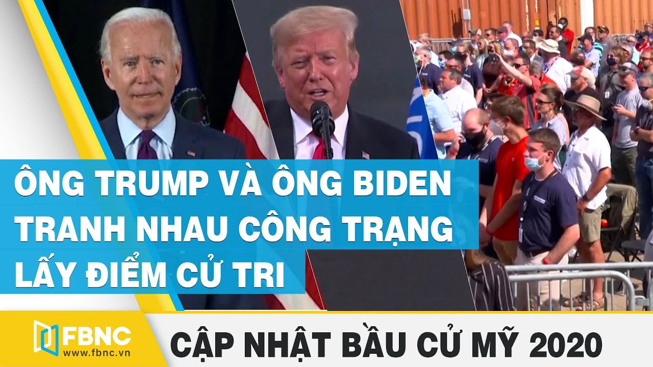 Tin tức bầu cử Mỹ | Ông Trump và ông Joe Biden tranh nhau công trạng lấy điểm cử tri | FBNC