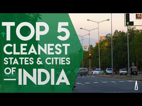 Top 5 Cleanest States and Cities in India (2018)