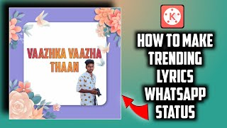 Kinemaster Tutorial - Trending Lyrics Status Edit In Kinemaster | Tamil