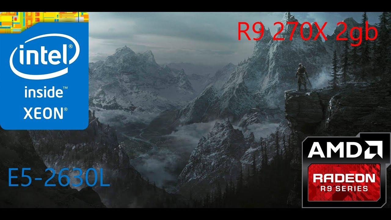 Test The elder scrolls V Skyrim e5-2630l r9 270X 1080p ultra settings