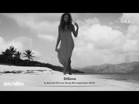 DiGevo - In And Out Of Love (Deep Mix September 2016)