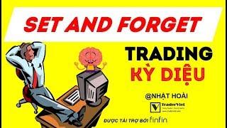 Set And Forget Trading Trong Price Action Và Sức Mạnh Kỳ Diệu Của Nó