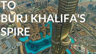 The Journey to Burj Khalifa's Spire