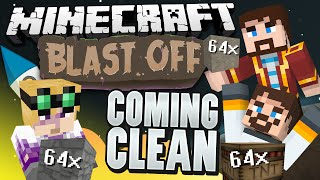 Minecraft Mods - Blast Off! #74 - COMING CLEAN