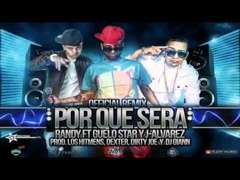 Guelo Star Ft. Randy , J Alvarez - Por Que Sera (Remix) NEW NUEVO REGGAETON 2011