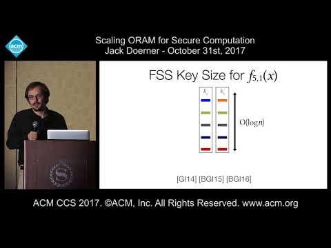 ACM CCS 2017 - Scaling ORAM for Secure Computation - Jack Doerner