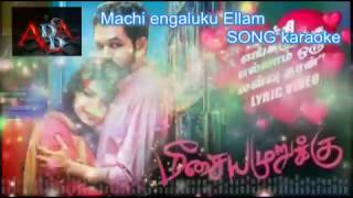 Machi engaluku Ellam song karaoke