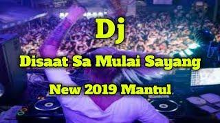 Full Dj _ Saat Sa Mulai Sayang _ New 2019 Mantul