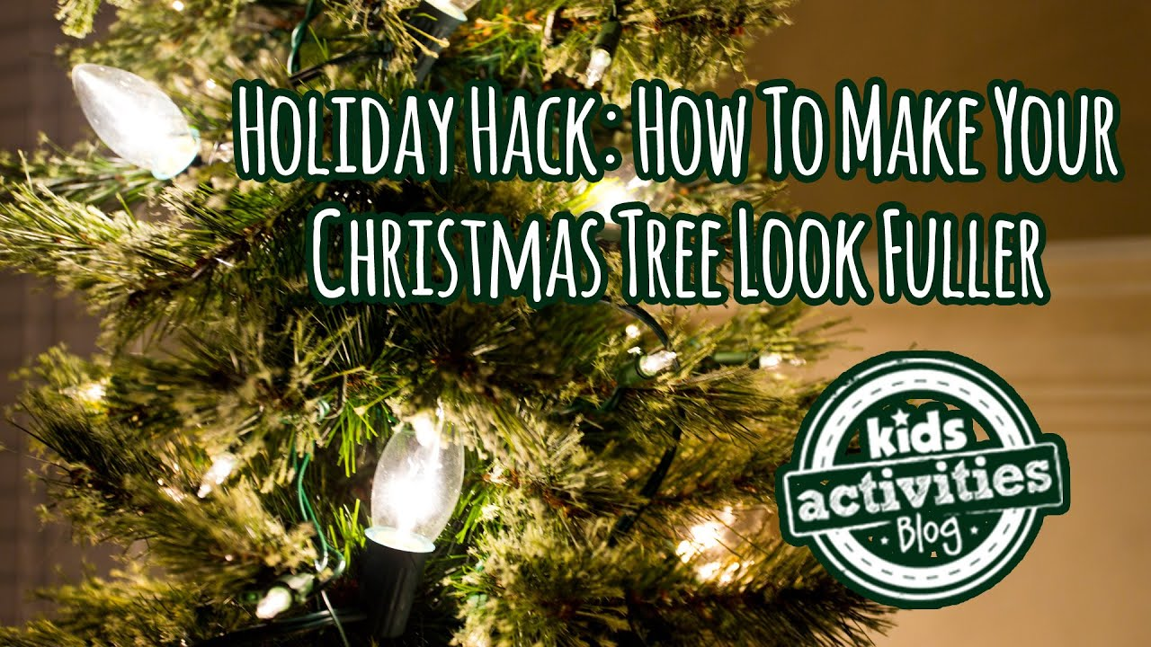 Holiday Hack How To Make Your Christmas Tree Look Fuller