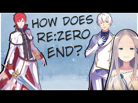 How Does Re:Zero End? (My Theory)