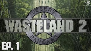 Welcome to the Wasteland - Ep. 1 - Wasteland 2 - Let