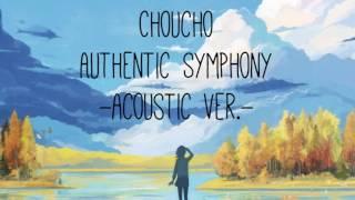 ChouCho — Authentic Symphony -Acoustic ver.- Mashiro Iro Symphony O...