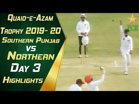 Northern vs Southern Punjab   Day 3 Highlights from KRL   Quaid e Azam Trophy 2019