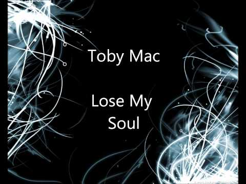 Toby Mac - Lose My Soul