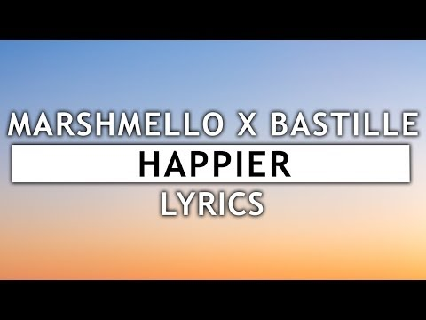 Marshmello - Happier (Lyrics) ft. Bastille