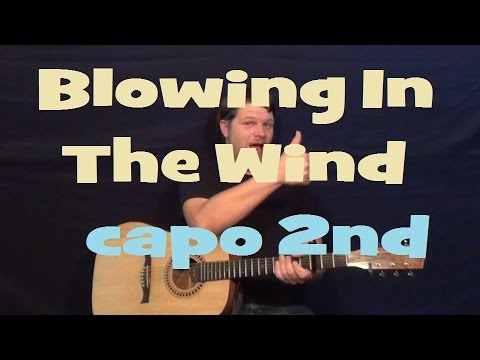 Blowing in the Wind (Bob Dylan) Easy Strum Guitar Lesson Capo 2nd ...