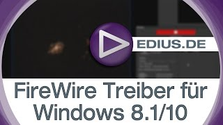 EDIUS Podcast - FireWire Treiber für Windows 8.1/10