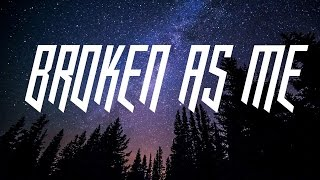 Papa Roach Broken As Me Lyrics On Screen