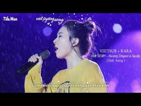 [Vietsub + Kara] Our Story - Hwang Chiyeul & Seulgi