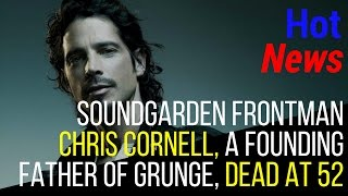 chris cornell suicide| what happened to chris cornell| how did chris cornell die