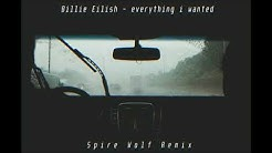 Billie Eilish - everything i wanted (Spire Wolf Remix) [Chill Trap]