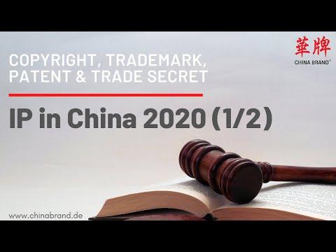 IP In China 2020: Copyright, Trademark, Patent \u0026 Trade Secret (1/2)