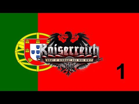 Hearts of Iron IV - Kaiserreich - Portugal - 1 - New Update!