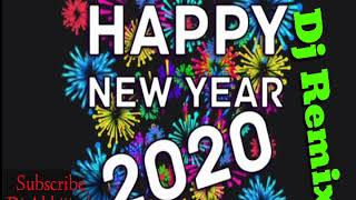 Happy New Year Dj Song 2020