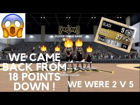 WE CAME BACK FROM 18 POINTS DOWN - 2 V 5 (NBA2K18 PRO-AM)!!!!!