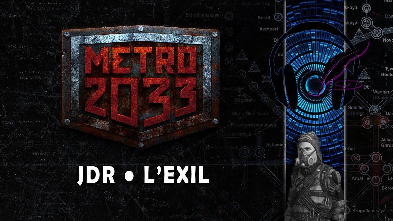 🎧 METRO 2033 : L'EXIL ● JDR NARRATION AUGMENTÉE Feat. E-Penser