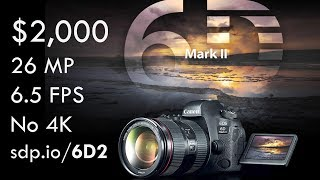 Canon 6D Mark II Preview