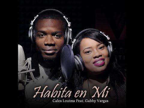 Cales Louima - Habita en Mi Feat. Gabby Vargas - Video Oficial