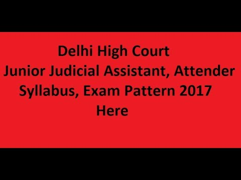 Delhi High Court Judicial Assistant Exam Syllabus 2017, Delhi HC Exam Pattern 2017